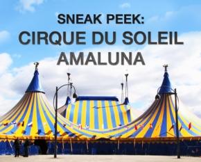 Sneak Peek: Cirque du Soleil Amaluna